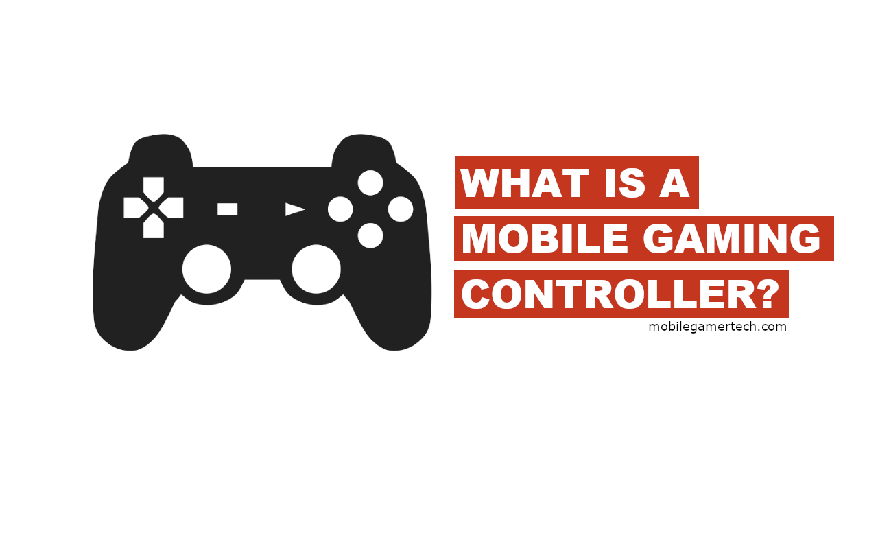 What Is A Mobile Gaming Controller