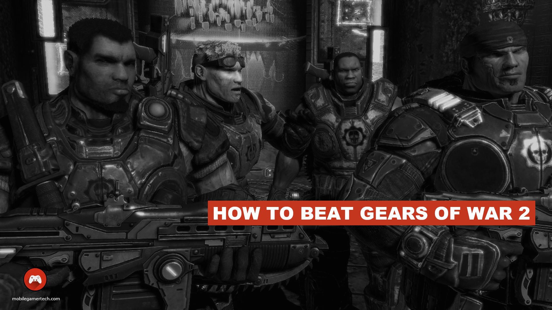 How To Beat Gears of War 2
