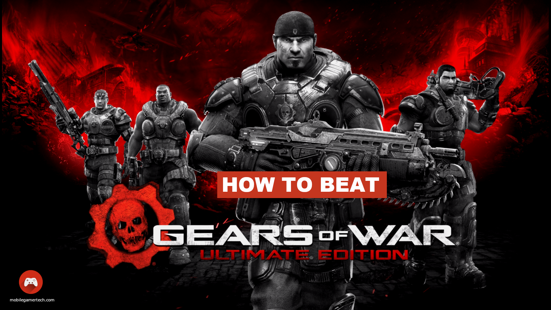 How to beat Gears of War: Ultimate Edition