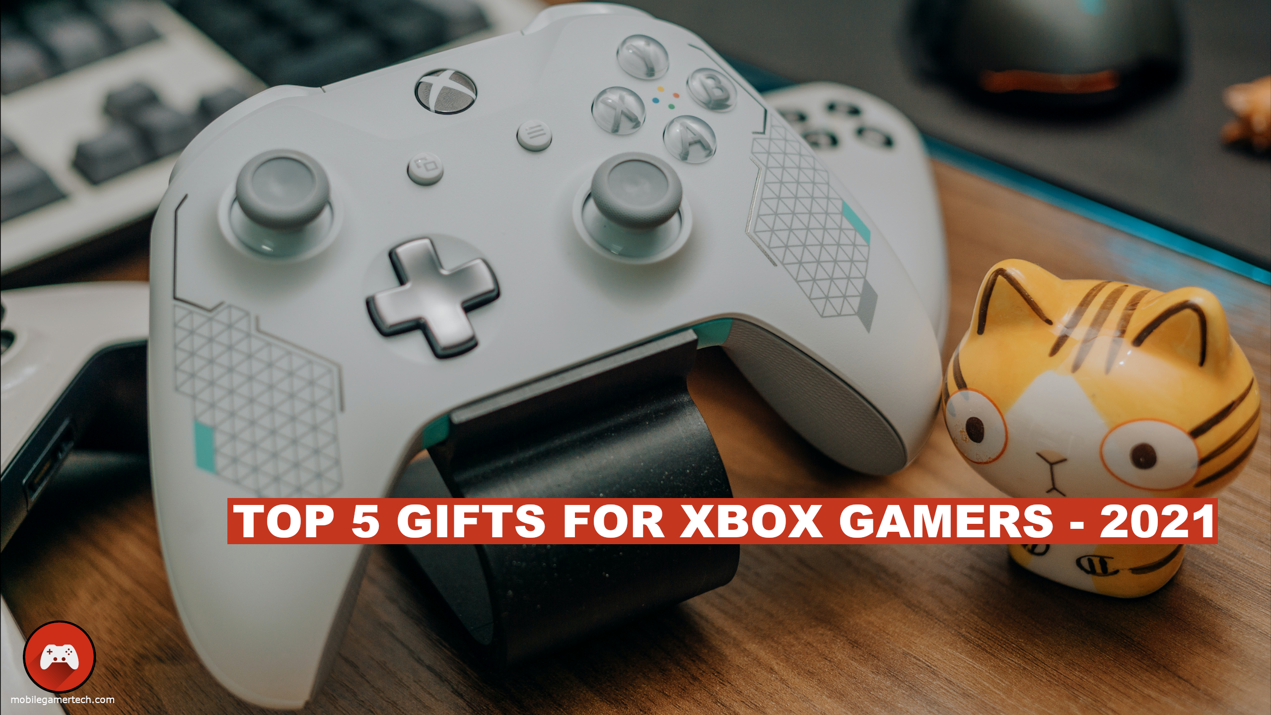 Top 5 Gifts for Xbox Gamers